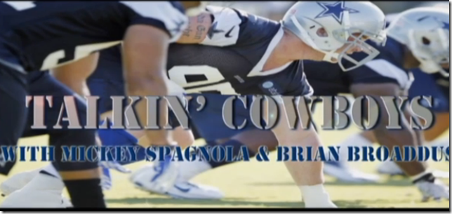 AUDIO - Talkin Cowboys with Mickey Spagnola - Dallas Cowboys Radio Network - The Boys Are Back blog
