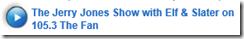 AUDIO - The Jerry Jones Show - Elf & Slater - 1053 The Fan KRLD