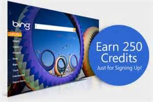 Bing Rewards Signup for Bing Rewards and earn rewards for something you already do … search. I've earned nearly 20000 points and received $200 in gift cards. Very cool. Check it out.