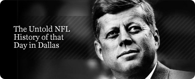 REFLECTIONS OF A CITY and NATION IN MOURNING - Understanding, and overcoming the obstacles of the 1960's Dallas Cowboys - President John F. Kennedy