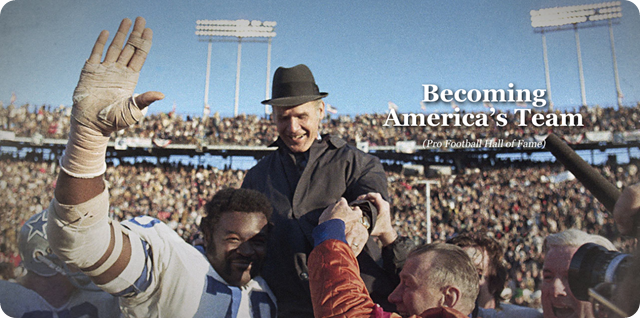 REFLECTIONS OF A CITY and NATION IN MOURNING - Understanding, and overcoming the obstacles of the 1960's Dallas Cowboys - Becoming America's Team
