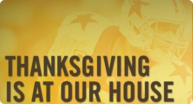 Thanksgiving is at OUR house - Dallas Cowboys schedule 2013 - Dallas Cowboys Thanksgiving Day game tradition - Dallas Cowboys vs. Oakland Raiders