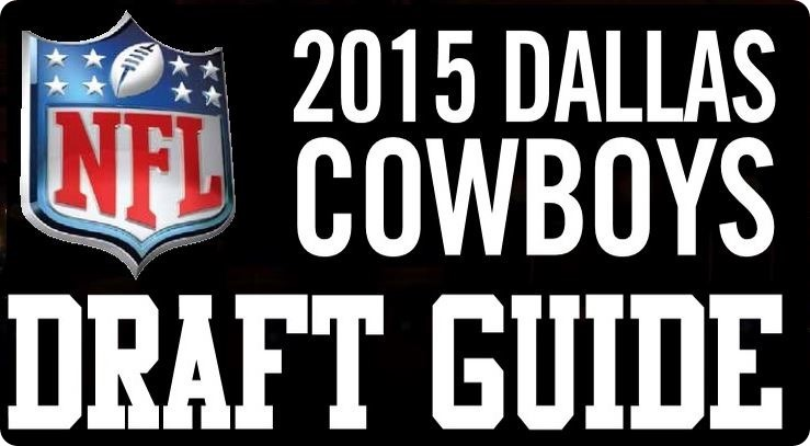 2015 Dallas Cowboys Draft Guide - 2015 NFL Draft 2015 - The Boys Are Back website - Dallas Cowboys Draft 2015